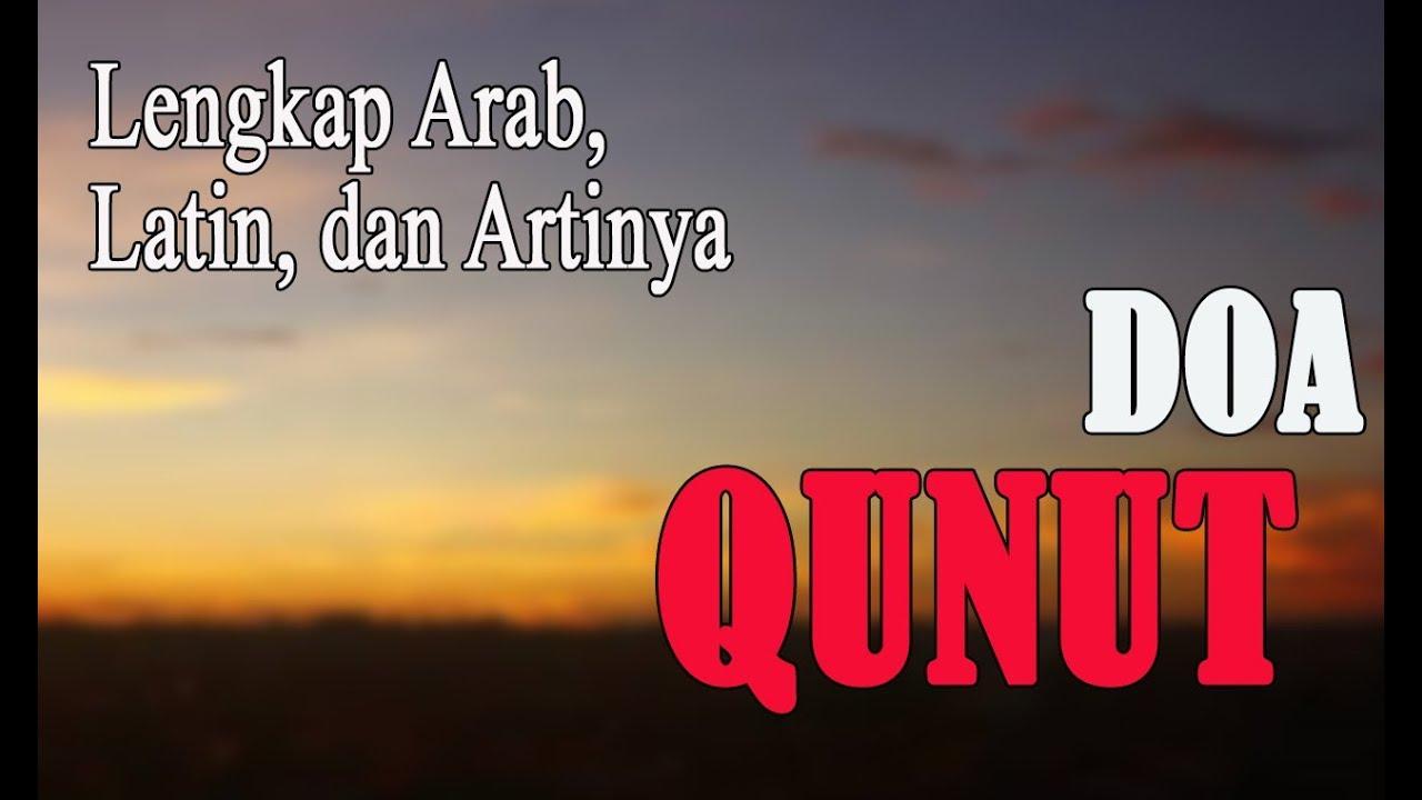 Doa Qunut Lengkap Arab Latin Dan Artinya