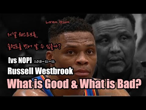 [vs NOP]Russell Westbrook: The Good and The Bad