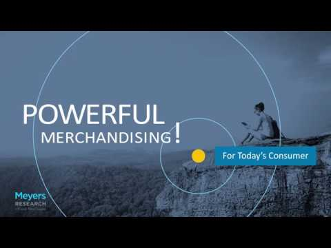 Powerful Merchandising for Today's Consumer - Molly Carmichael, Meyers Research