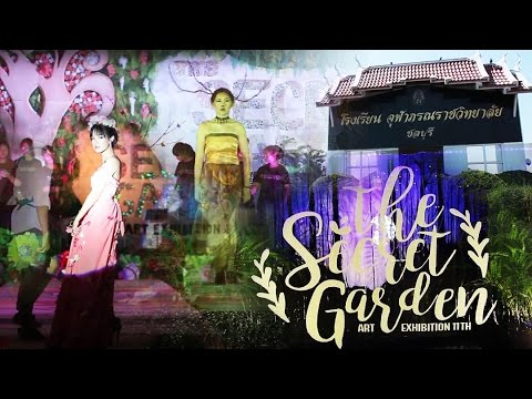 """The Secret Garden Art Exhibitions 11th"" 2017 , Princess Chulabhorn's College ,Chonburi,Thailand"