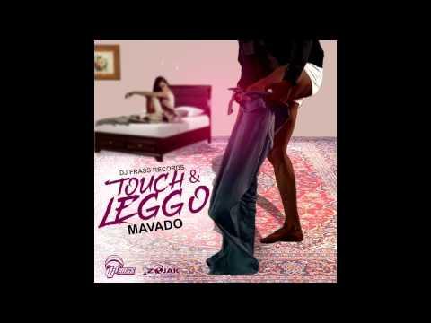 Mavado - Touch & Leggo