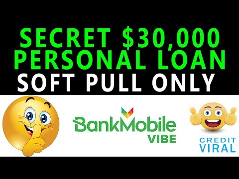 Secret $30,000 Personal Loan With Soft Pull Offer! No Hard Pull Pre-Approval! Bank Mobile