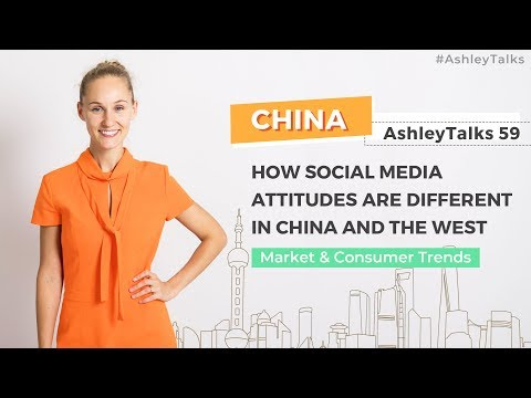 How Social Media Attitudes are Different in China and the West – Q&A– Ashley Talks 59