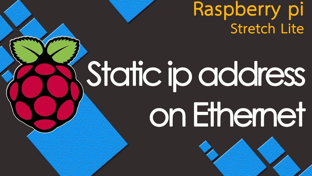 how to set static ip address on Ethernet port Stretch lite raspberry pi