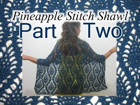 Pineapple Lace Shawl - Crochet Tutorial - Part 2 - YouTube