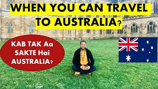 Australia Kab open ho raha for international travel ? students and PR holder can travel?