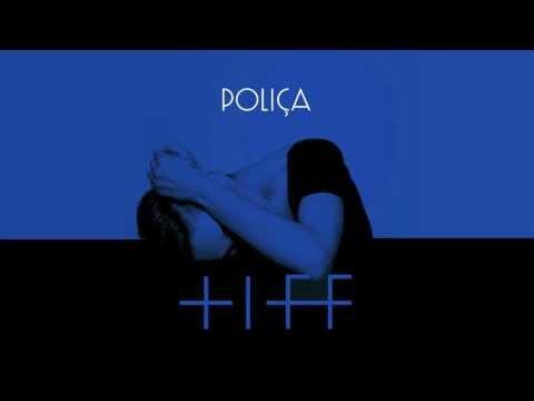 "POLIÇA - ""Tiff"" (feat. Justin Vernon) (Official Audio)"