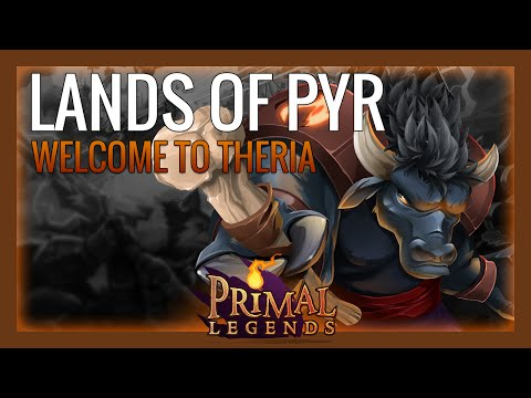 Primal Legends - Welcome to Theria – Lands of Pyr