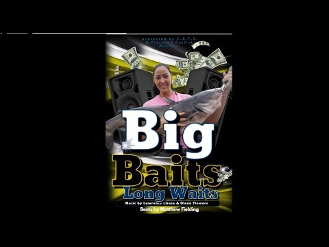 Big Baits Long Waits (Catfishing Song)