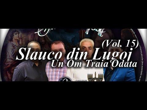 Slauco din Lugoj - Un Om Traia Odata | Invierea Fiicei lui Iair (2018)