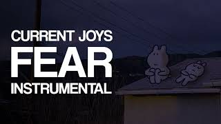 (INSTRUMENTAL) current joys - fear