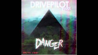 Danger - 11h30 (Drivepilot rmx)
