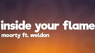 Moorty - Inside Your Flame (Lyrics) ft. Weldon [7clouds Release]