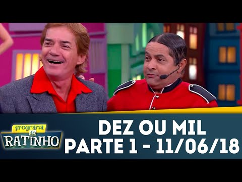 Dez Ou Mil - Parte 1 | Programa Do Ratinho (11/06/2018)