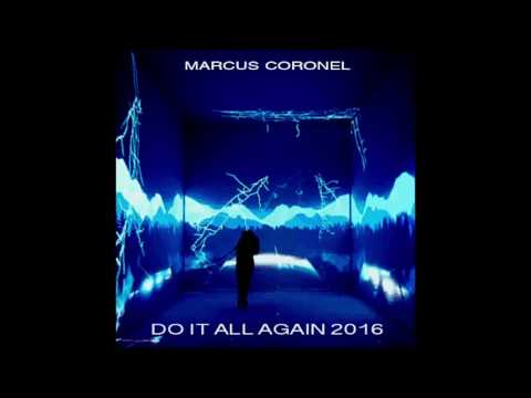 Marcus Coronel - Do It All Again 2016 (Mashup Of 47 Hit Songs)