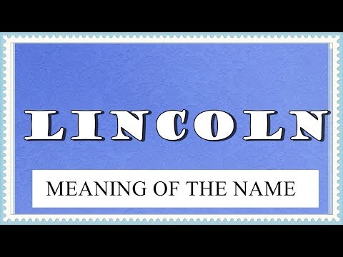 MEANING OF THE NAME LINCOLN, FUN FACTS, HOROSCOPE