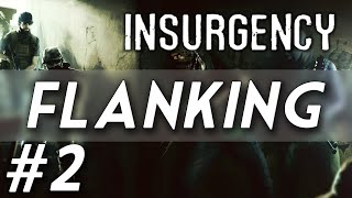 LEARN TO FLANK! (1080p Insurgency Gameplay)