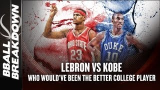 Kobe or LeBron: Who Would ve Been The Better College Player?