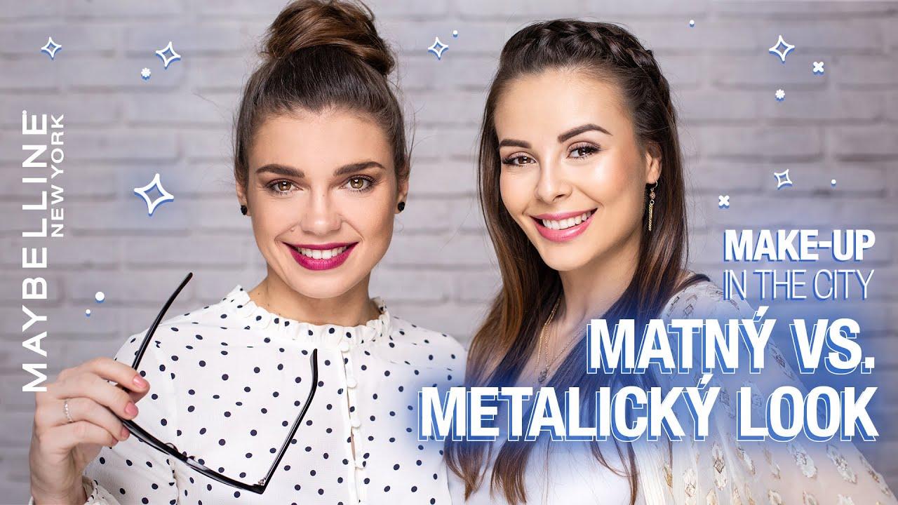 Souboj looků: matný vs. metalický | Maybelline Make-up in the City S04 E05
