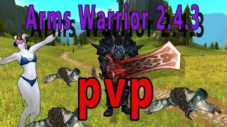 Arms Warrior PVP Gameplay (2.4.3) [WoW TBC]