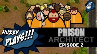 Huzzy Plays - Prison Architect - 2 - The Great Laundry Riots