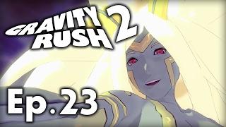 Gravity Rush 2  | Episode 23 -  LE POUVOIR DES DIEUX