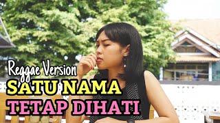 Download Mp3 Satu Nama Tetap Dihati  Reggae Version  Cover