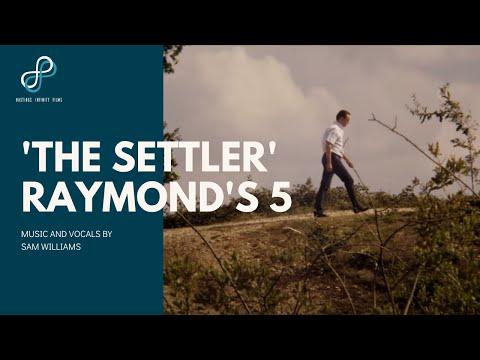 Raymond's 5   Samuel Williams: 'The Settler' - Official Music Video
