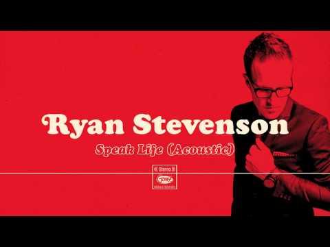 Ryan Stevenson - Speak Life (Acoustic) [Official Audio]