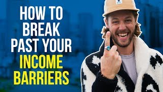 How To Break Past Your Income Barriers | Chance and Abdul