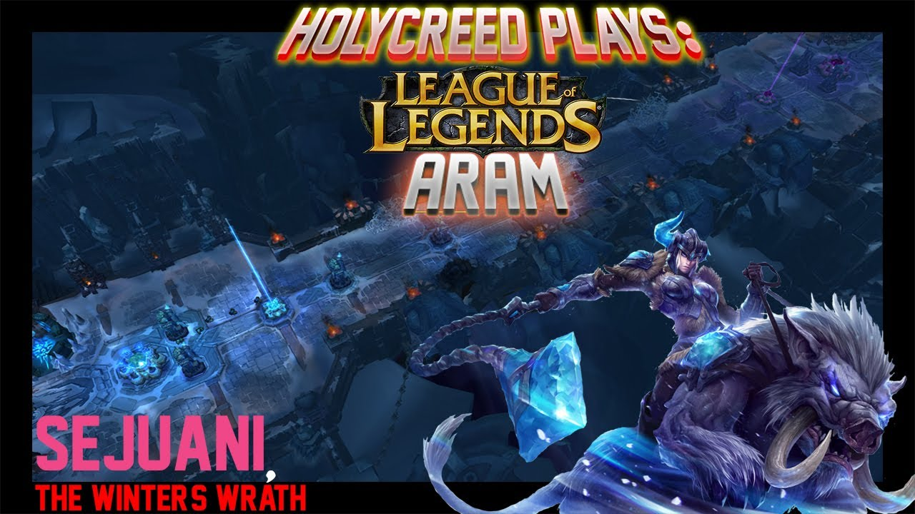 Holycreed Plays Sejuani Aram In The Howling Abyss League Of
