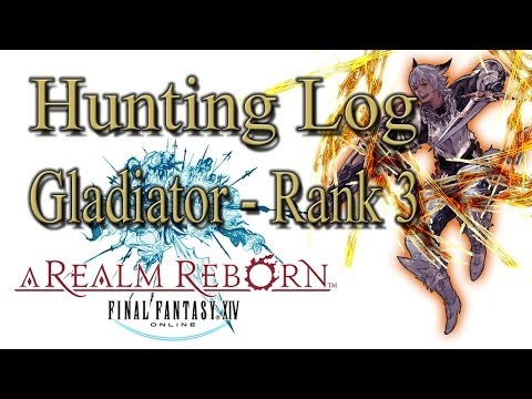 Final Fantasy XIV: A Realm Reborn - Gladiator Rank 3 - Hunting Log Guide