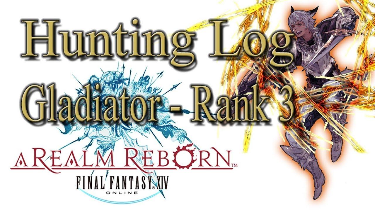 Rogue hunting log rank 1 - Final Fantasy Xiv A Realm Reborn Gladiator Rank 3 Hunting Log Guide Youtube