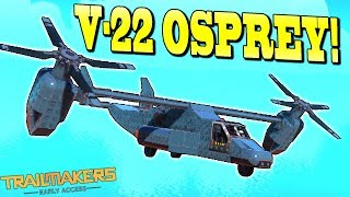 The Most Legit V-22 Osprey in this Game (sarcasm) - Trailmakers Early Access Gameplay Ep58