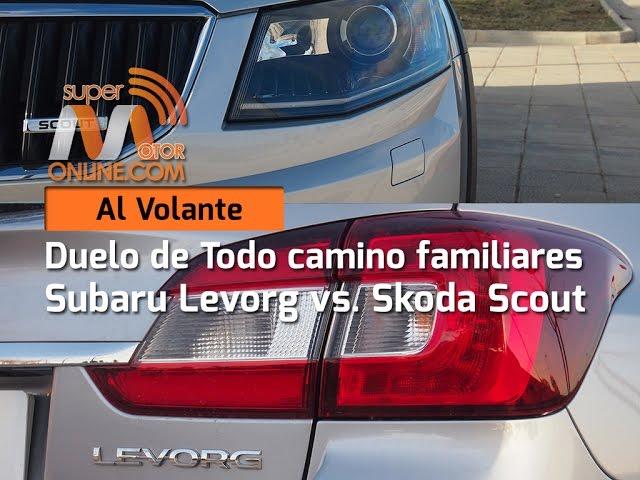 Subaru Levorg vs. Skoda Scout 2016 / Al volante / Comparativa / Review / Supermotoronline.com