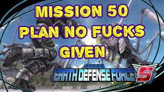 Earth Defense Force 5 (Mission 50 - Plan No Fucks Given)