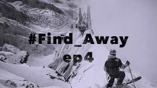 #Find_Away: Episode 4 - The Chamonix Experience