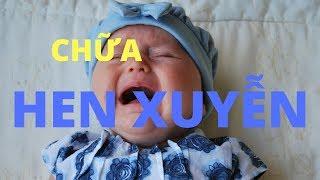 CHỮA HEN SUYỄN CỰC KỲ HIỆU QUẢ nhu the nao