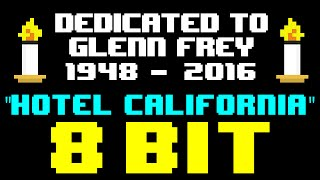 Hotel California 2016 REMASTER (8 Bit Cover) [Tribute to Glenn Frey & The Eagles]