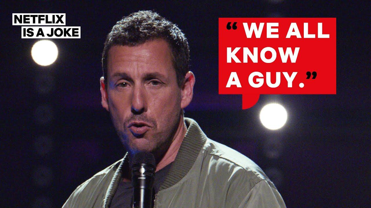 "Adam Sandler ""We All Know a Guy"" (Full Song) | Netflix Is A Joke"