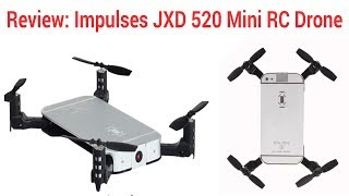 Review: Impulses JXD 520 Mini RC Drone