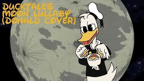 DuckTales Moon Lullaby (Donald Cover)