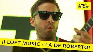 I LOFT MUSIC - LA DE ROBERTO
