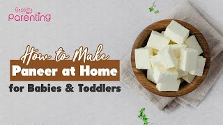 How to Make Paneer (Indian Cottage Cheese) at Home for Babies and Toddler