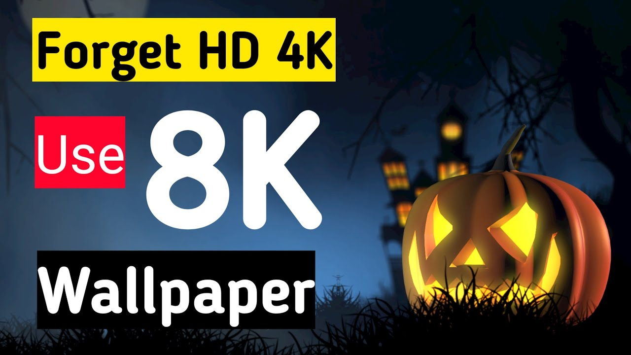 Forget 4k Hd Use 8k Wallpapers For Android Android