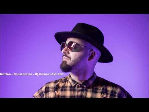 Matteo Constantine Dj Cosmin Ext Edit 2018