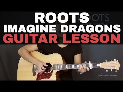 Roots - Imagine Dragons Guitar Tutorial