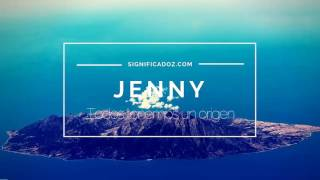 JENNY - Significado del Nombre Jenny ♥