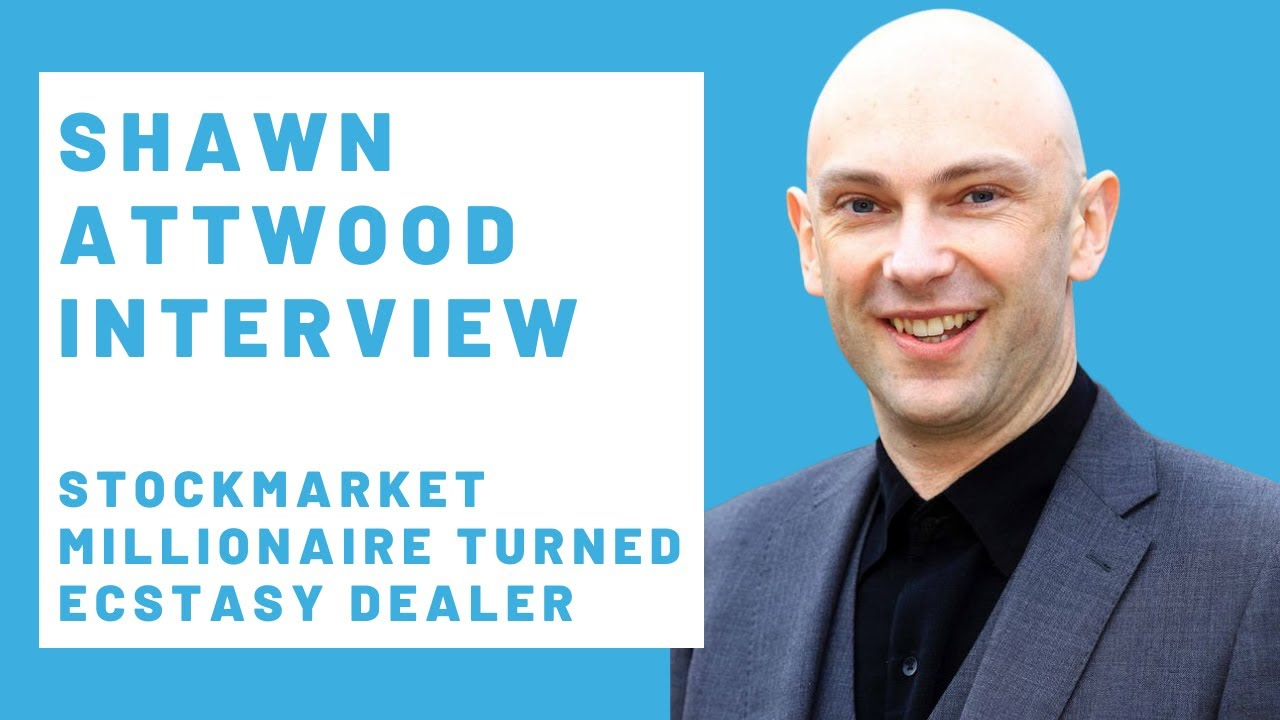 Shaun Attwood Stockmarket Millionaire turned ecstasy dealer interviewed by Dr. Becky Spelman