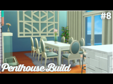The Sims 4: Let's Build a Penthouse (Part 8) Kitchen + Dining Room